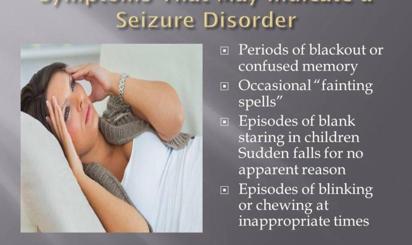 Symptoms of Seizures: Symptoms that May Indicate a Seizure Disorder