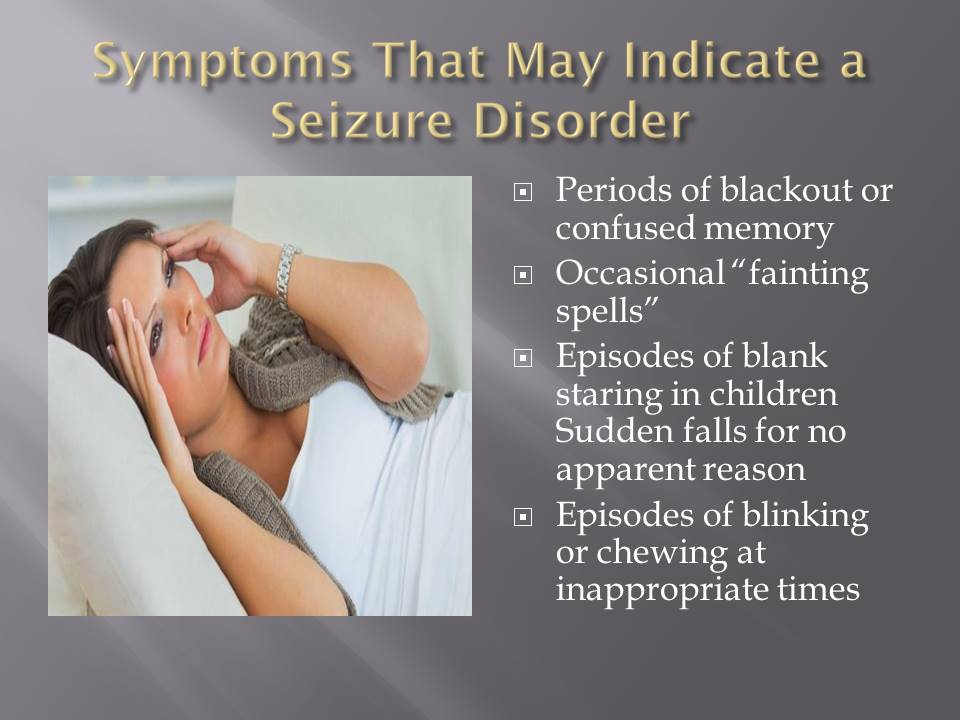 Symptoms of Seizures: Symptoms that May Indicate a Seizure Disorder